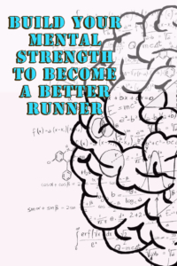 Mental Strength to Improve Running