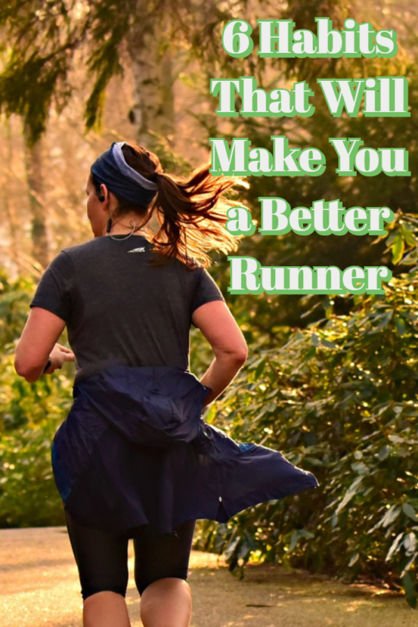 Be a Better Runner With Good Habits