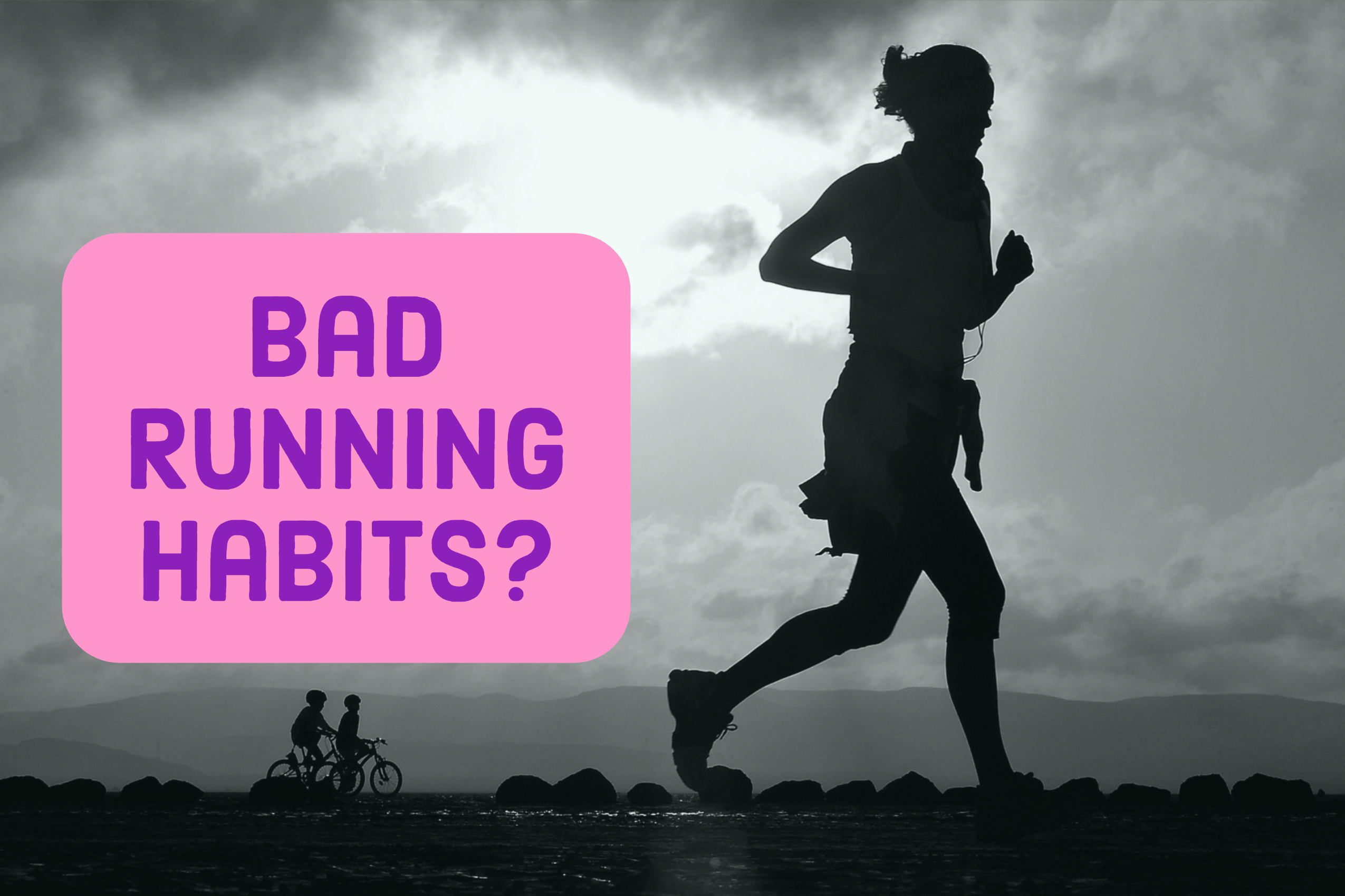 bad running habits